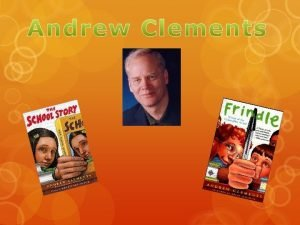 Books Andrew Clements has written many books He