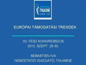 EURPAI TMOGATSI TRENDEK XII FESZ KONGRESSZUS 2012 SZEPT