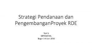 Strategi Pendanaan dan Pengembangan Proyek RDE Syarip MPR