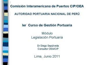 Comisin Interamericana de Puertos CIPOEA AUTORIDAD PORTUARIA NACIONAL
