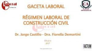 GACETA LABORAL RGIMEN LABORAL DE CONSTRUCCIN CIVIL Dr