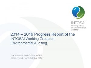 2014 2016 Progress Report of the INTOSAI Working