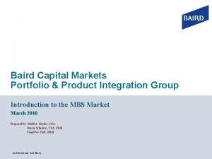 Baird Capital Markets Portfolio Product Integration Group Introduction