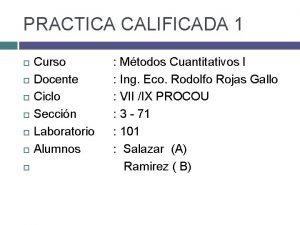 PRACTICA CALIFICADA 1 Curso Docente Ciclo Seccin Laboratorio