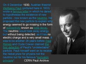 On 4 December 1930 Austrian theorist Wolfgang Pauli