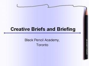 Creative Briefs and Briefing Black Pencil Academy Toronto