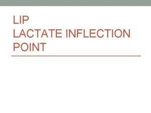 LIP LACTATE INFLECTION POINT LIP When we exercising