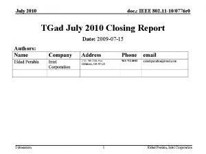 July 2010 doc IEEE 802 11 100776 r