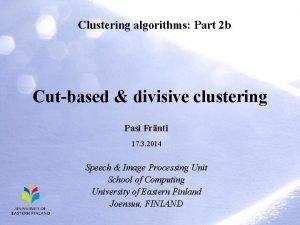 Clustering algorithms Part 2 b Cutbased divisive clustering