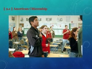 9 1 American Citizenship CITIZENSHIP BY BIRTH Jus