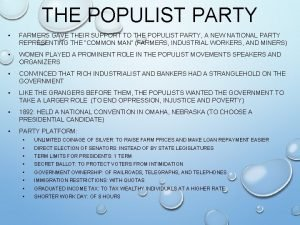 THE POPULIST PARTY FARMERS GAVE THEIR SUPPORT TO
