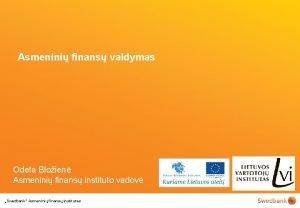 Asmenini finans valdymas Odeta Bloien Asmenini finans instituto