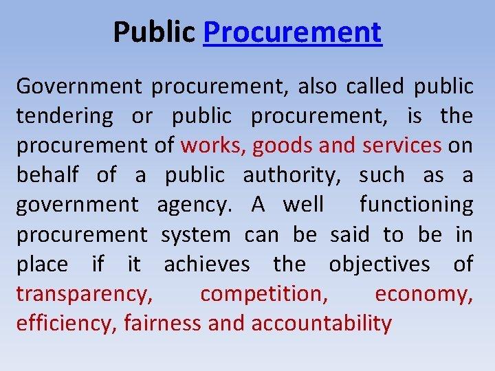 Public Procurement Government procurement also called public tendering