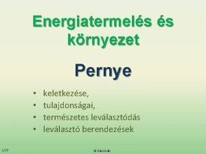 Energiatermels s krnyezet Pernye 127 keletkezse tulajdonsgai termszetes