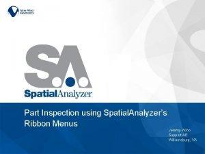 Part Inspection using Spatial Analyzers Ribbon Menus Jeremy