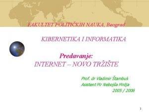 FAKULTET POLITIKIH NAUKA Beograd KIBERNETIKA I INFORMATIKA Predavanje