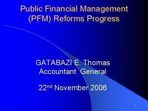 Public Financial Management PFM Reforms Progress GATABAZI E