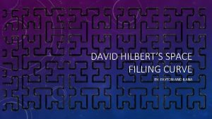 DAVID HILBERTS SPACE FILLING CURVE BY PAYTON AND