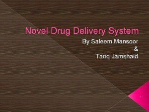 Novel Drug Delivery System By Saleem Mansoor Tariq