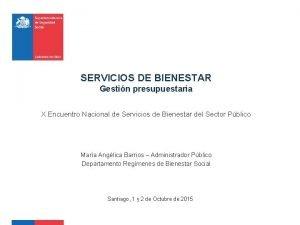 SERVICIOS DE BIENESTAR Gestin presupuestaria X Encuentro Nacional