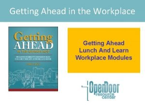 Getting Ahead in the Workplace Getting Ahead Lunch