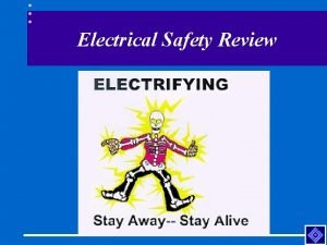 Electrical Safety Review Common Hazards Shocks Burns Explosions