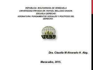 REPUBLICA BOLIVARIANA DE VENEZUELA UNIVERSIDAD PRIVADA DR RAFAEL