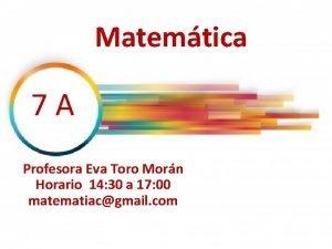 Matemtica 7 A Profesora Eva Toro Morn Horario