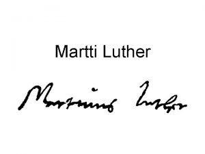 Martti Luther Martin suomalaisittain Martti syntyi syksyll 1483
