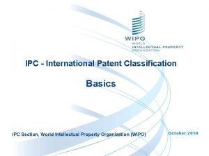 IPC International Patent Classification Basics IPC Section World