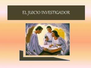 EL JUICIO INVESTIGADOR EL JUICIO INVESTIGADOR Datos previos