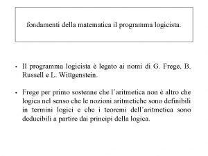 fondamenti della matematica il programma logicista Il programma