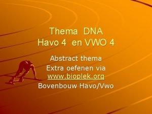 Thema DNA Havo 4 en VWO 4 Abstract