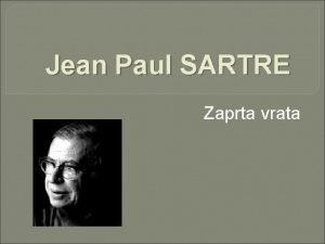 Jean Paul SARTRE Zaprta vrata ivljenje JeanPaul Sartre