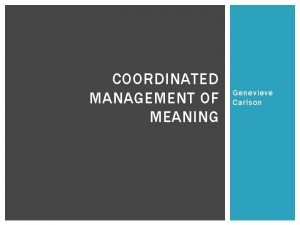 COORDINATED MANAGEMENT OF MEANING Genevieve Carlson COORDINATED MANAGEMENT
