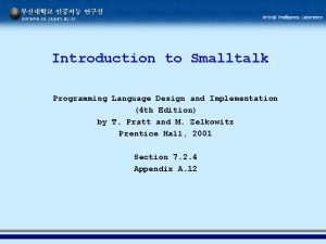 Introduction to Smalltalk Programming Language Design and Implementation