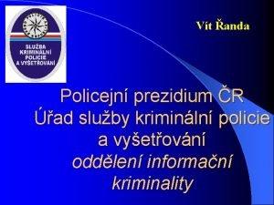 Vt anda Policejn prezidium R ad sluby kriminln