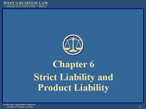 Chapter 6 Strict Liability and Product Liability 2004