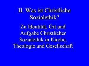 II Was ist Christliche Sozialethik Zu Identitt Ort