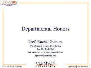 Departmental Honors Prof Rachel Getman Departmental Honors Coordinator