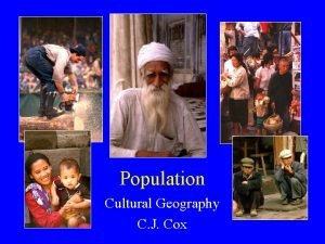 Population Cultural Geography C J Cox Population Terms