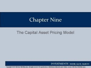 Chapter Nine The Capital Asset Pricing Model INVESTMENTS