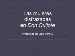 Las mujeres disfrazadas en Don Quijote Presentado por