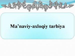 Manaviyaxloqiy tarbiya REJA 1 Manaviy axloqiy tarbiyaning maqsad