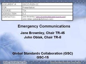 DOCUMENT GSC 15 PLEN22 FOR Presentation SOURCE TIA