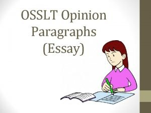OSSLT Opinion Paragraphs Essay What is an Opinion