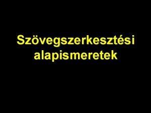 Szvegszerkesztsi alapismeretek Mitl lesz egy program szvegszerkeszt Vagyis
