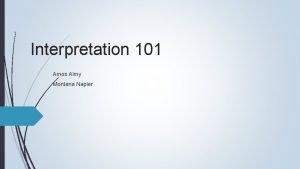 Interpretation 101 Amos Almy Montana Napier History of
