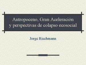 Antropoceno Gran Aceleracin y perspectivas de colapso ecosocial