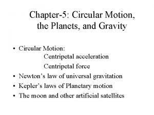Chapter5 Circular Motion the Planets and Gravity Circular